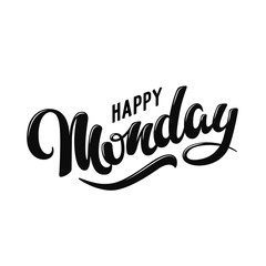 Happy Monday. Hand Drawn Lettering Style.