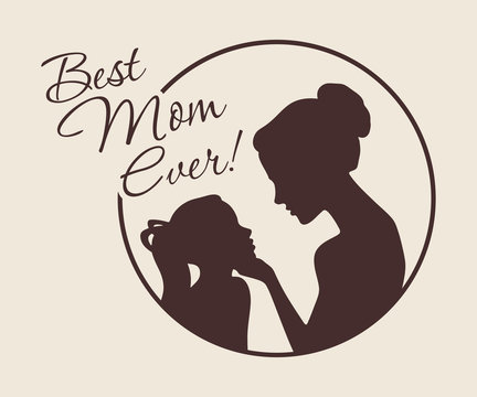 Mother and daughter silhouettes. Best Mom Ever vintage card. Vector