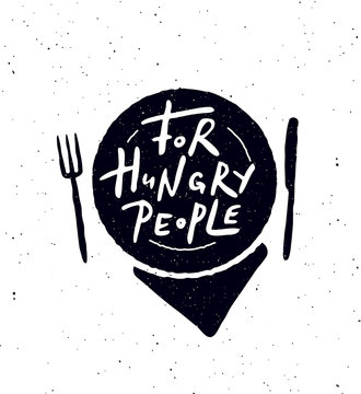 For Hungry people. Hand lettering poster with illustration of plate, fork, knife