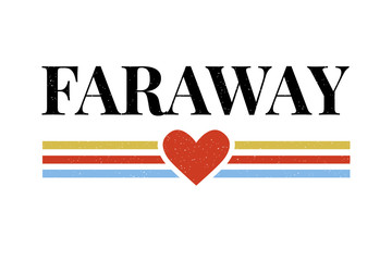 slogan FaRAWAY phrase graphic vector Print Fashion lettering calligraphy