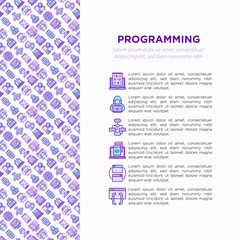 Programming concept with thin line icons: developer, code, algorithm, technical support, program setup, porting, compilation, app testing, optimization. Vector illustration, print media template.