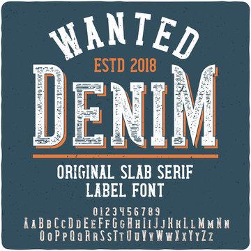 Vintage label font name Wanted Denim. Strong slab serif typeface for labels, logo, t-shirts, posters etc.