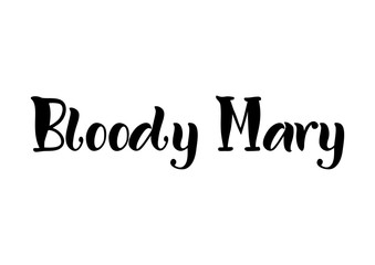Lettering of Bloody Mary in black isolated on white background for bar menu, cocktail menu, advertisement, cafe, restaurant, packaging