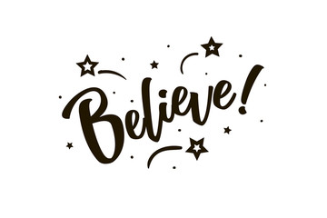 Believe. Beautiful greeting card poster, calligraphy black text Word star fireworks. Hand drawn, design elements. Handwritten modern brush lettering, white background isolated vector