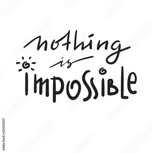 Nothing is impossible - simple inspire and motivational ...