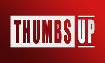 Thumbs Up - neat white text written on red background