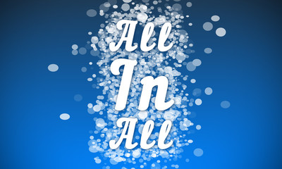 All In All - white text written on blue bokeh effect background