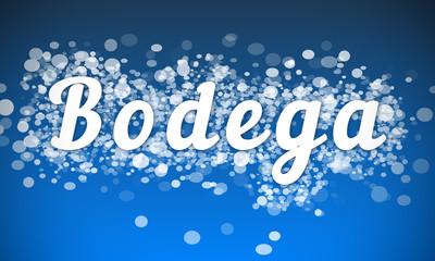Bodega - white text written on blue bokeh effect background