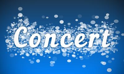 Concert - white text written on blue bokeh effect background