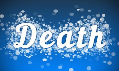 Death - white text written on blue bokeh effect background
