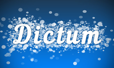 Dictum - white text written on blue bokeh effect background