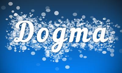 Dogma - white text written on blue bokeh effect background