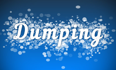 Dumping - white text written on blue bokeh effect background