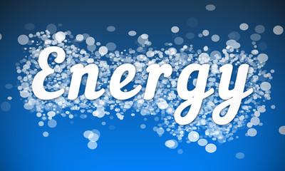 Energy - white text written on blue bokeh effect background