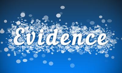 Evidence - white text written on blue bokeh effect background