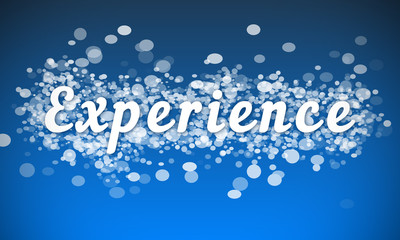 Experience - white text written on blue bokeh effect background
