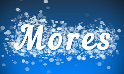 Mores - white text written on blue bokeh effect background
