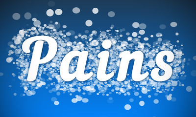 Pains - white text written on blue bokeh effect background