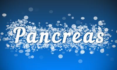 Pancreas - white text written on blue bokeh effect background