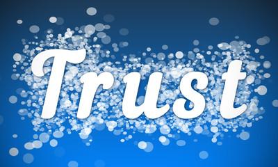 Trust - white text written on blue bokeh effect background