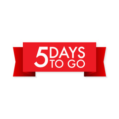 5 days to go red ribbon on white background. Vector illustration.