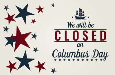Columbus day, we will be closed card or background. vector illustration. Wall mural