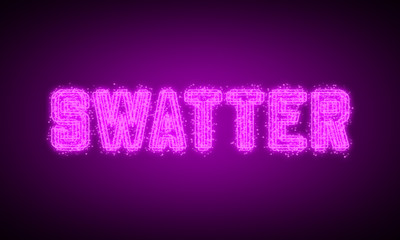 SWATTER - pink glowing text at night on black background