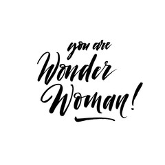 You are wonder woman phrase. Hand drawn brush style modern calligraphy. Vector illustration of handwritten lettering.