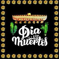 Dia de los Muertos. Watercolor illustration and hand draw letters