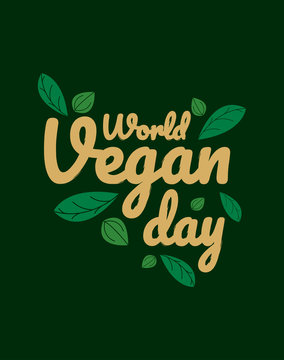Poster with text - World Vegan day. Vegetarian postcard concept. Vector illustration can be used for t-shirt, mug, background, wallpaper and as a logo.