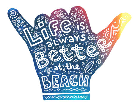 Colorful surfers shaka hand silhouette with white lettering inside: Life is always better at the beach and doodle style surfboards and waves . Vector surfing print concept