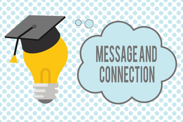 Conceptual hand writing showing Message And Connection. Business photo showcasing a word or letter sent to someone and it was received.