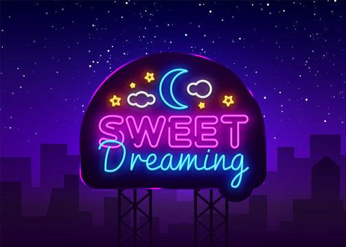 Sweet Dreaming Neon Sign Vector. Sweet Dreaming neon text, design template, modern trend design, night neon signboard, night light advertising, light banner, light art. Vector illustration. Billboard