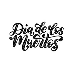 Dia De Los Muertos translated from Spanish Day of the Dead handwritten phrase. Vector illustration.