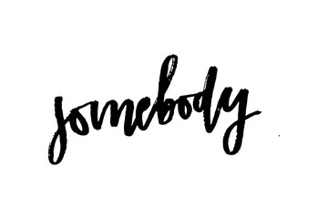 slogan Somebody phrase graphic vector Print Fashion lettering calligraphy