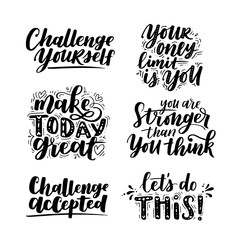 Vector set of motivational saying for posters and cards. Positive slogan for office and gym, overcome challenges. Black inspirational handmade lettering on white isolated background.