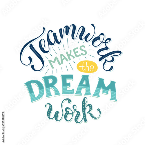 """Motivational Quotes For Sports Teams: """"Teamwork Makes The Dream Work. Inspirational Lettering In"""