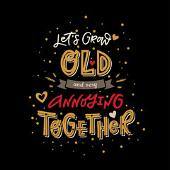 Wall Mural - lets grow old together