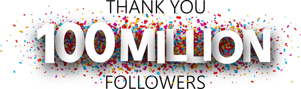 Thank you, 100 million followers. Banner with colorful confetti.