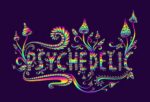 Psychedelic fantasy mushrooms, plants and word psychedelic. Doodle lettering artwork