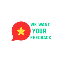we want your feedback with speech bubble rate