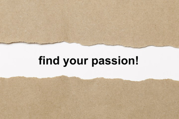 find your passion text on paper. Word find your passion on torn paper. Concept Image.