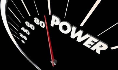 Power Influence Energy Speedometer Word 3d Illustration