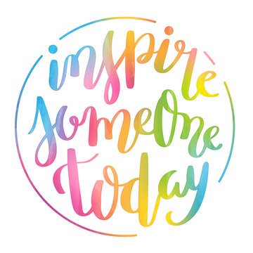INSPIRE SOMEONE TODAY brush calligraphy banner