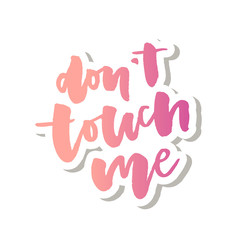slogan Don't touch me phrase graphic vector Print Fashion lettering calligraphy