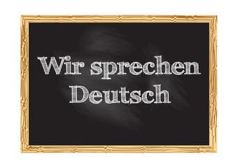 Wir sprechen Deutsch - We speak German in German blackboard notice Vector illustration
