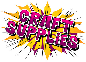 Craft Supplies - Vector illustrated comic book style phrase.