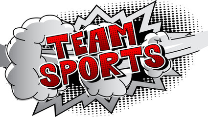 Team Sports - Vector illustrated comic book style phrase.