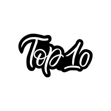 Hand drawn lettering sticker. The inscription: top 10! Perfect design for greeting cards, posters, T-shirts, banners, print invitations.