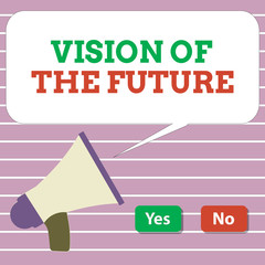 Handwriting text Vision Of The Future. Concept meaning Seeing something Ahead a Clear Guide of Action.